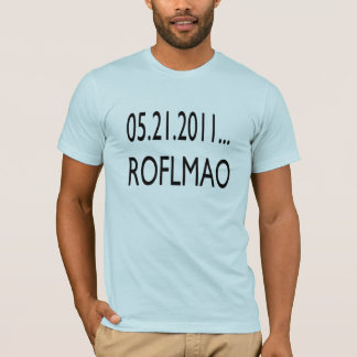 Judement Day... ROFLMAO! T-Shirt