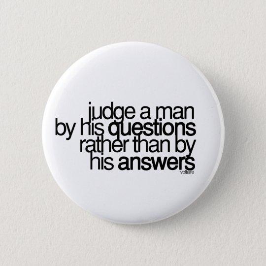 Judge a man ... Voltaire Button