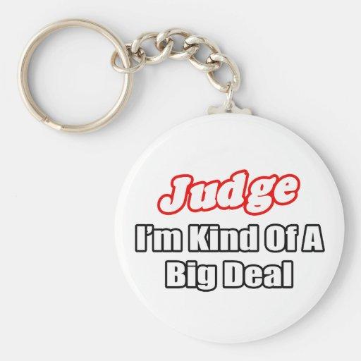 Judge...Big Deal Basic Round Button Keychain