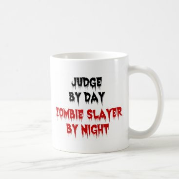 Graphix_Vixon Judge by Day Zombie Slayer by Night Coffee Mug