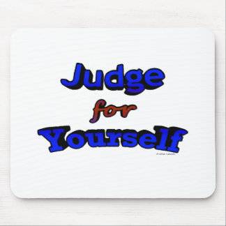 Judge for Yourself Mouse Pad
