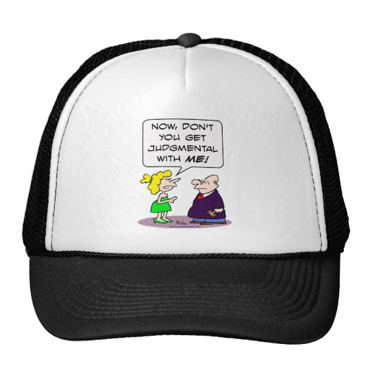Judge gets judgmental with wife. trucker hat