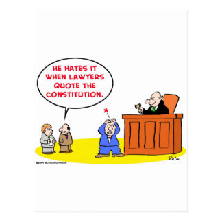 judge hates lawyers quote constitution postcard