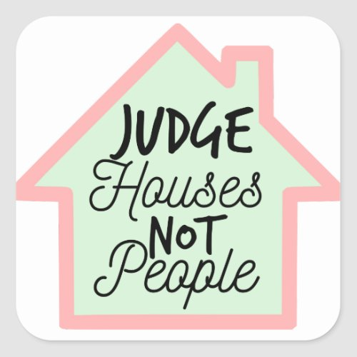 Judge Houses Not People Sticker