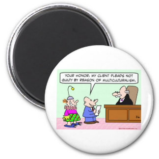 judge multiculturalism plead not guilty 2 inch round magnet