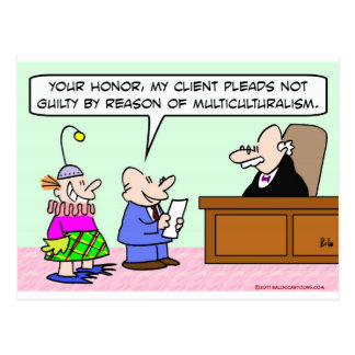 judge multiculturalism plead not guilty postcard