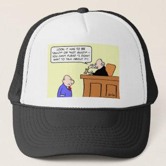 judge plead guilty don't want talk about it trucker hat