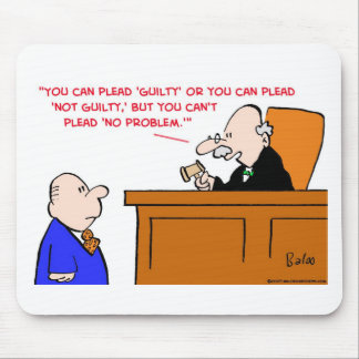 judge plead not guilty no problem mouse pad