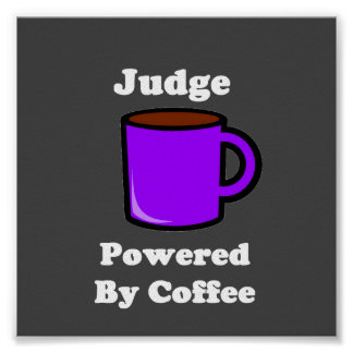 """Judge"" Powered by Coffee Poster"