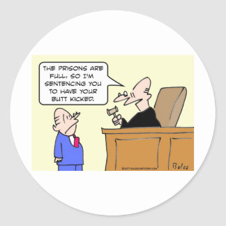 judge sentence butt kicked classic round sticker