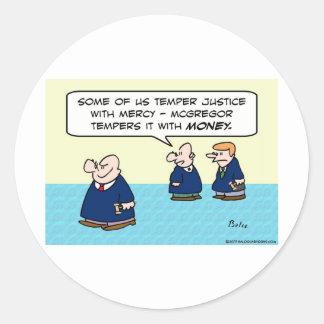 Judge temper justice with mercy money classic round sticker