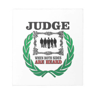 judge when you hear both sides notepad