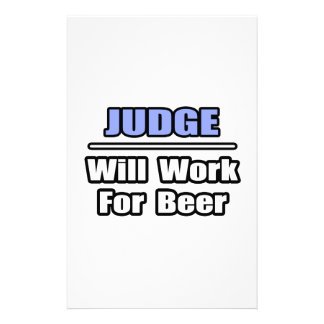 Judge...Will Work For Beer Stationery Paper