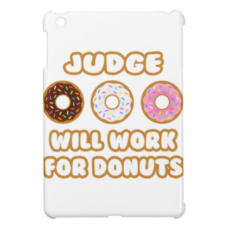 Judge .. Will Work For Donuts iPad Mini Covers