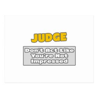 Judge .. You're Impressed Postcard