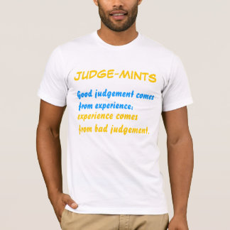 JUDGEMENTS -Judge-mints T-Shirt