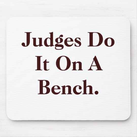 Judges Do It - Cheeky Law Innuendo Mouse Pad