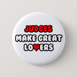 Judges Make Great Lovers Pinback Button