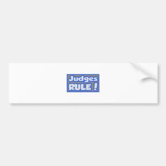 Judges Rule! Bumper Stickers