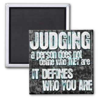 Judging Defines Who You Are Magnets