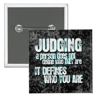 Judging Defines Who You Are Pin