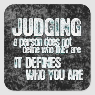 Judging Defines Who You Are Stickers