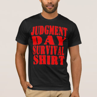 Judgment Day Survival Shirt - Be Prepared...