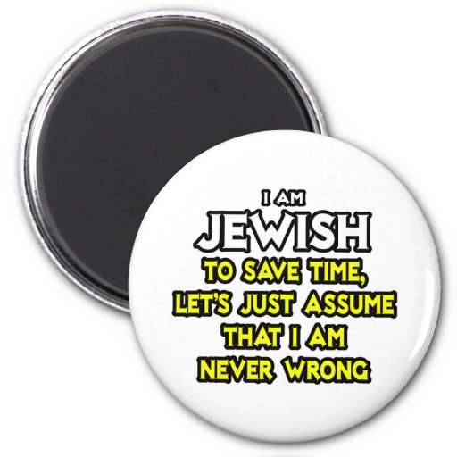 Judío… asuma que nunca soy incorrecto iman para frigorífico