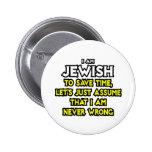 Judío… asuma que nunca soy incorrecto pins