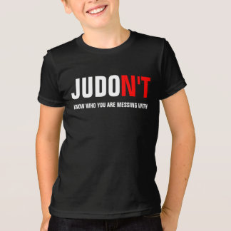JUDO N'T Know Who You Are Messing With T-Shirt