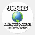 Jueces… que hacen el mundo un mejor lugar pegatinas redondas