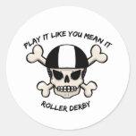 Juego de Rollerderby tiene gusto de usted malo él Pegatina Redonda