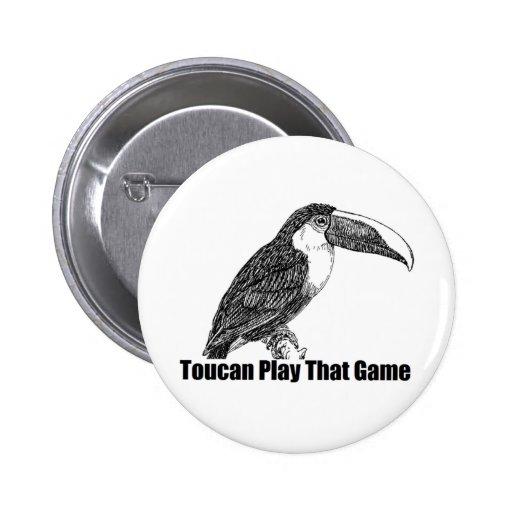 Juego de Toucan que juego Pin Redondo De 2 Pulgadas