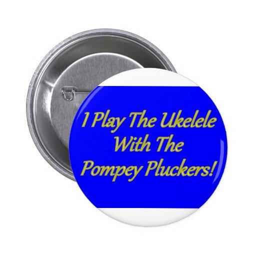 ¡Juego el Ukelele con las desplumadoras de Pompey! Pin Redondo 5 Cm