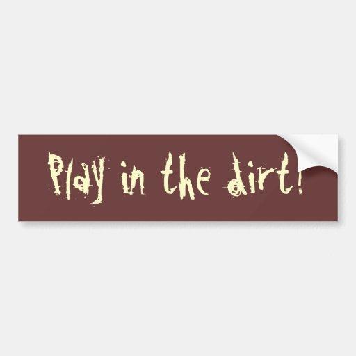 ¡Juego en la suciedad! Etiqueta De Parachoque