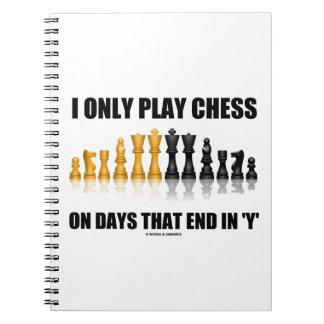 Juego solamente a ajedrez el los días que terminan libretas