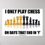 Juego solamente a ajedrez el los días que terminan posters