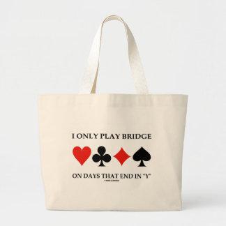 Juego solamente el puente el los días que terminan bolsa tela grande