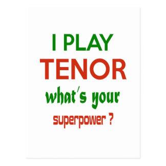 ¿Juego tenor cuál es su superpotencia? Postal