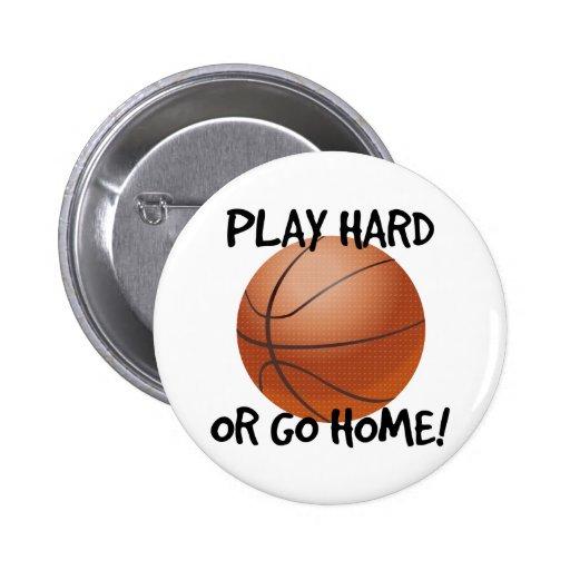 Juegue difícilmente o vaya a casa baloncesto pin redondo 5 cm