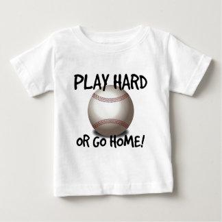 ¡Juegue difícilmente o vaya a casa! Béisbol Remeras