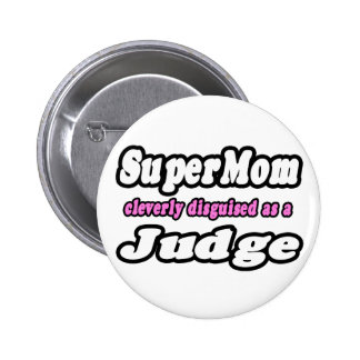 Juez del SuperMom… Pin Redondo De 2 Pulgadas