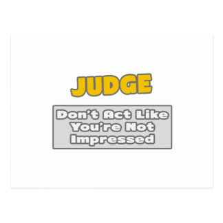 Juez. Le impresionan Postales