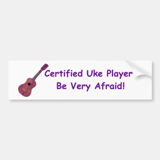 Jugador certificado de Uke. ¡Tenga muy miedo! Pegatina De Parachoque