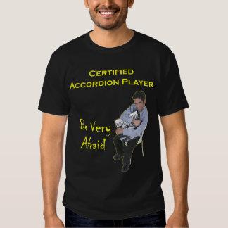 Jugador certificado del acordeón: Tenga muy miedo Camisas