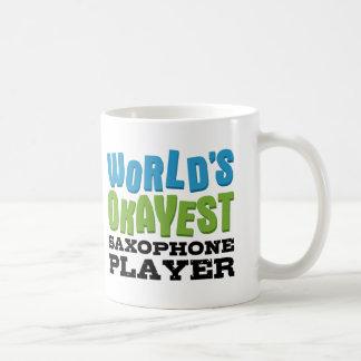 Jugador de saxofón de Okayest del mundo Taza De Café