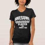 Jugador impresionante de Didgeridoo Camisetas