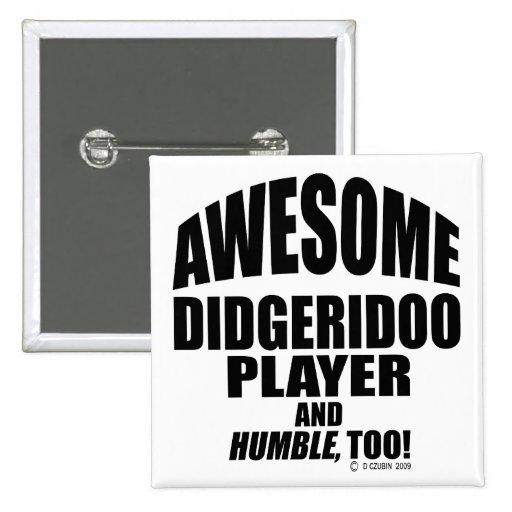 Jugador impresionante de Didgeridoo Pin Cuadrada 5 Cm