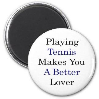Jugar a tenis le hace a un mejor amante iman de frigorífico