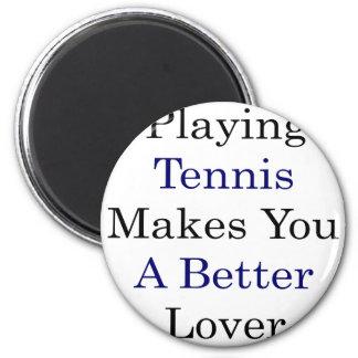 Jugar a tenis le hace a un mejor amante iman